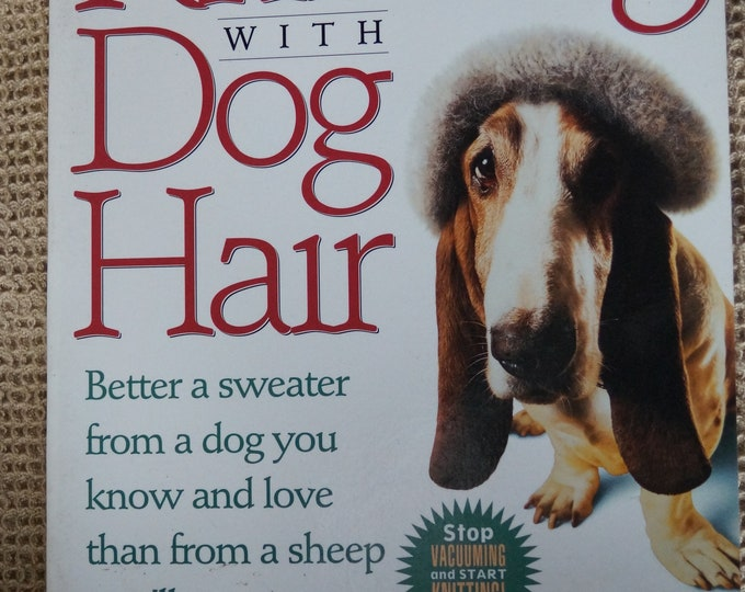 Knitting with Dog Hair by Crolius and Montgomery How to turn your dogs hair into a sweater