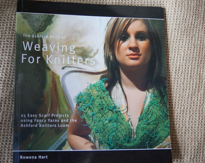 Ashford Book of Weaving for Knitters by Rowena Hart discounted price out of print free shipping offer