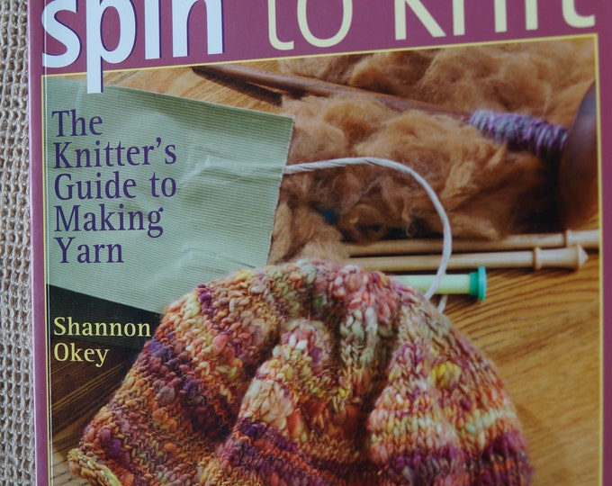 Spin to Knit the Knitters Guide to Making Yarn free shipping offer sale price