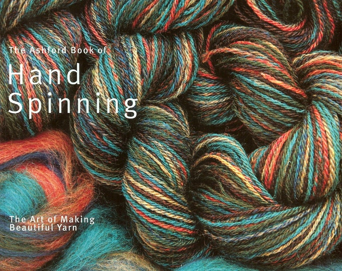 Spinning: The Ashford Book of Hand Spinning/ Jo Reeves