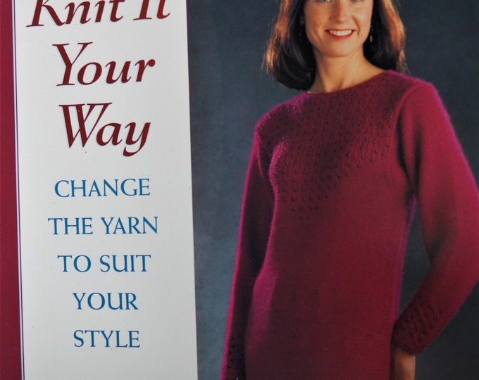 Knit It Your Way change the yarn to suit your style sale price new book free shipping offer