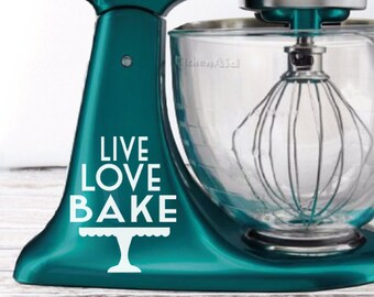 Live Love Bake Kitchen Mixer Decal