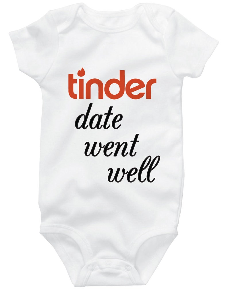 2be382431 Tinder Date Went Well Hilarious Adorable Funny Cute Baby