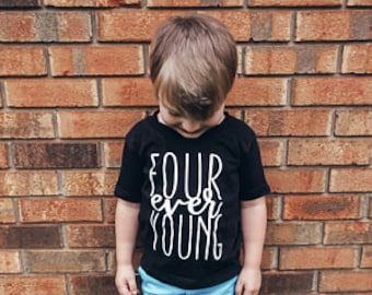 Four Ever Young  / Birthday T-shirt / Fourth Birthday Tee, Turning Four,