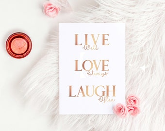 7e2a4d1e436e8 Live Well, Love Always, Laugh Often, Real Foil Print, Positive Quotes,  Positive Wall Art, Live Love Laugh Sign, Rose Gold Home Decor
