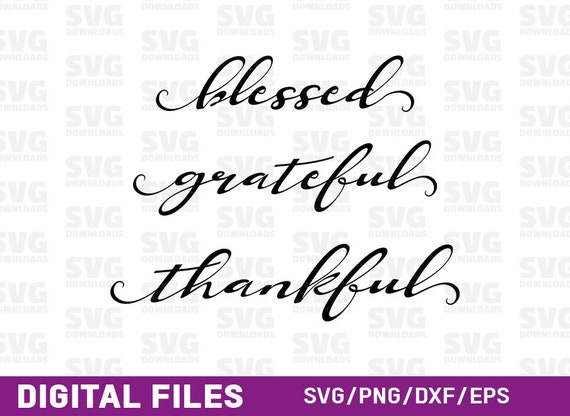Blessed Grateful Thankful Svg Cut File Silhouette Cut Etsy
