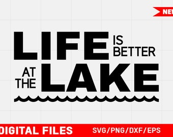 Life is better at the Lake SVG, PNG, DXF Digital Files