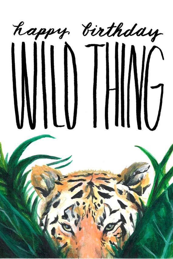 Tiger Greeting Card Tiger Birthday Card Wild Thing Birthday Etsy