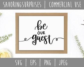 Be Our Guest Digital Download / Instant Download / File Hand Lettering / Hand Lettering SVG / Wedding Lettering / Guest svg / eps / png jpeg