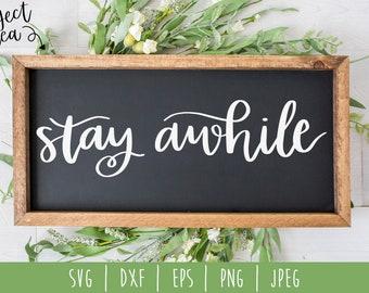 Stay Awhile SVG Digital Download / Modern Farmhouse / Wood Sign SVG / Bathroom Sign / Home Calligraphy Sign svg / dxf / eps / png / jpeg