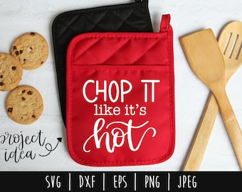 Chop It Like It's Hot SVG / Hand Lettered Kitchen Cut File / Cooking Funny Design / Humor Kitchen Calligraphy / Chop It Hot svg dxf png