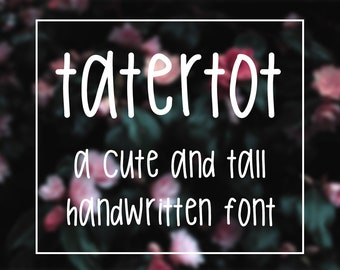 Tatertot Handwritten Font / Skinny Tall Font / Sans Serif Font / TTF File / Hand Lettered Font / Hand Written Font