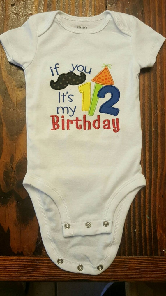 Baby Boy 6 Month Birthday If You Mustache Its My