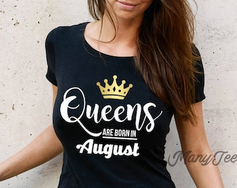 dbdd73d58 Queens are born in august queens are born in august shirts august girls shirts  august birthday shirt august birthday gift born in august
