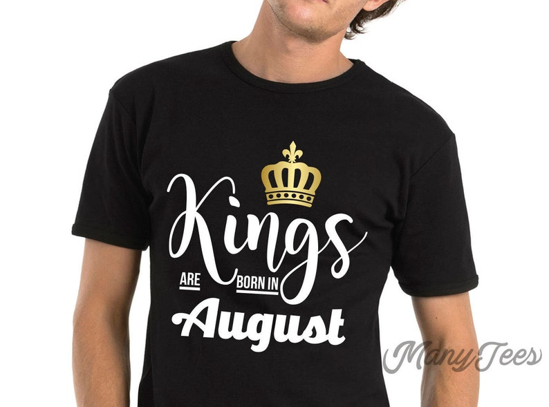 Kings Are Born In August Shirts