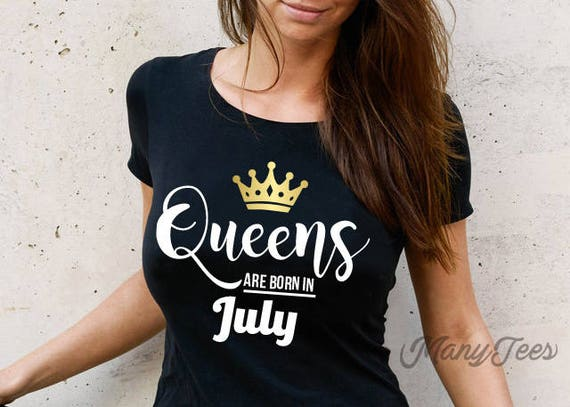 c4ecbc708 Queens are born in july queens are born in july shirts july | Etsy
