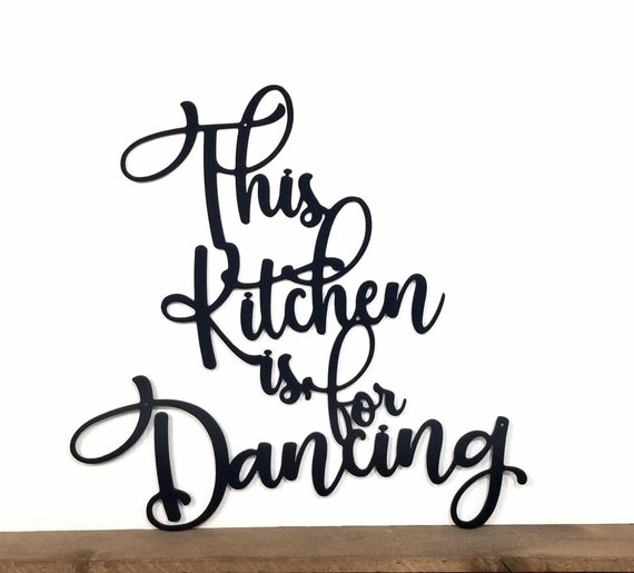 This Kitchen is for Dancing Metal Sign - Kitchen Wall Decor - Kitchen Signs  - Metal Letters - Sayings for the Wall - Kitchen Wall Quotes