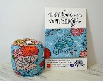 Knitting Forever/Knit to Live Yarn Snuggler©, Yarn Hugger, Yarn Wrap, Yarn Coat, Skein Coat, Knitting Notion, Crochet Notion, Yarn Storage