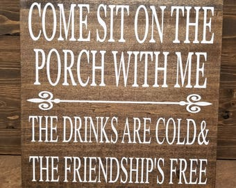 Porch Sign-Come Sit On The Porch With Me