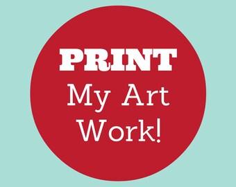 Print My Art Work