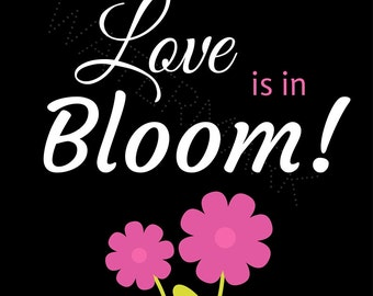Love is in Bloom Printable Poster Downloadable Art Decor A4