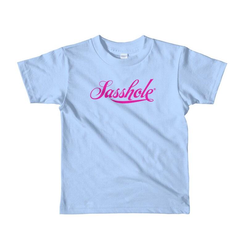 SASSHOLE® Toddler Tshirt 2T-6T image 0