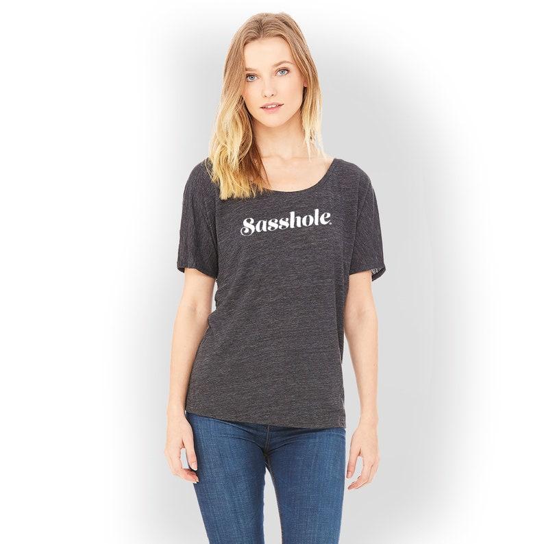 SASSHOLE® Womens Slouchy Tshirt image 0