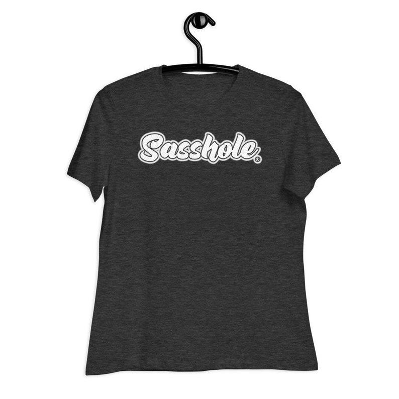 SASSHOLE® Women's Relaxed T-Shirt S-2XL Black