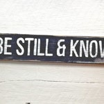 Wood Be Still And Know Sign--Psalm 46:10 (5.5x20 inches)