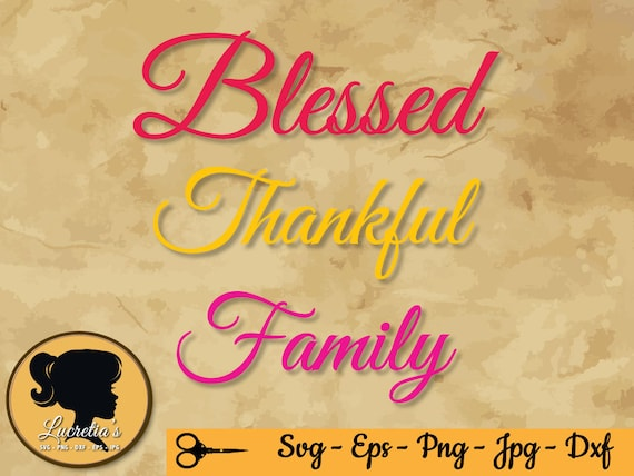 Blessed Family Quotes Beauteous Blessed Thankful Family Quotes SVG Blesses SVG Family Etsy