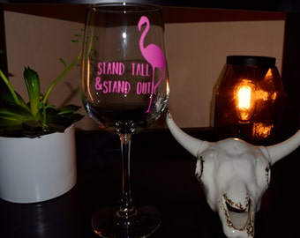 Stand Tall Stand Out Flamingo Wine Glass