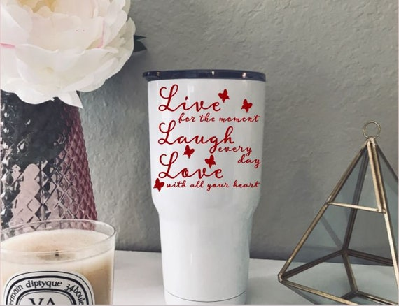 Inspirational Decals | Live Laugh Love | Quote for Cup Tumbler |  Motivational Quotes | Vinyl Monograms for Tumbler | Gift Idea for Men Women