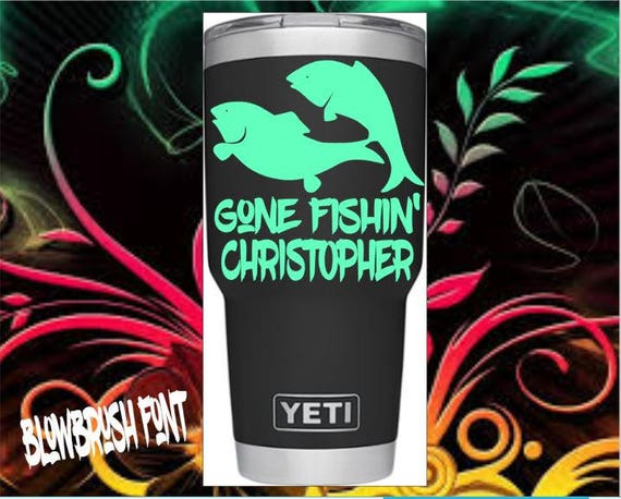 Fishing Decal for Your Colster Tumblers Cups Personalized Gone Fishin Mens Decal