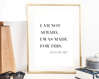 Arc wall art etsy i am not afraid i was made for this joan of arc quote print wall art typography poster wall decor minimal art print office malvernweather Choice Image