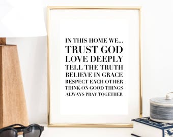 In this Home We... Trust God, Love Deeply, Tell the Truth, Believe in Grace, Respect Each Other ... Always Pray Together Print