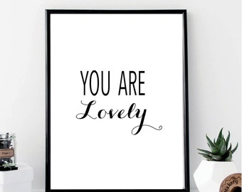 You are Lovely Print // Wall Decor // Home Decor // Wall Art // Minimalist // Printable // Typography // Chic // Gift // Home Decor