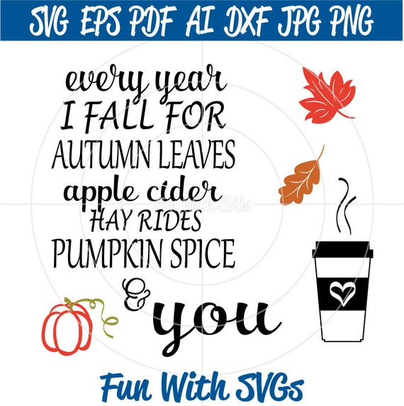 Pumpkin Spice Svg Fall Svg Harvest Svg Every Year I Fall Etsy