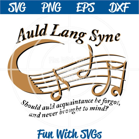Auld Lang Syne SVG File New Years Eve SVG New Years Eve new   Etsy