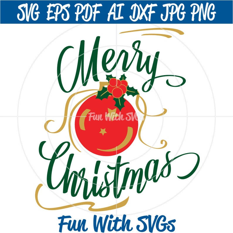 Merry Christmas Ornament Svg.Merry Christmas Svg File Christmas Svg Files Christmas Decorations Cricut Silhouette Christmas Ornaments Cards Eps Dxf Png Pdf