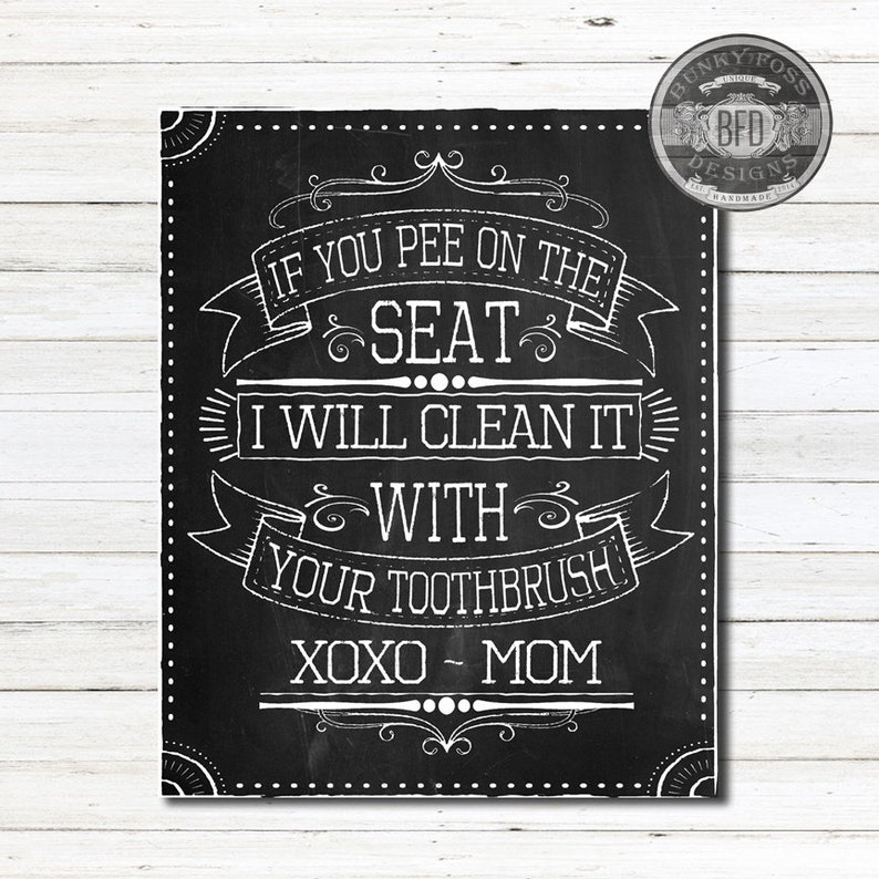 Funny Bathroom Printable, If You Pee On The Seat I Will Clean It With Your  Toothbrush, Bathroom Sign, Bathroom Humor, Funny Bathroom Sign