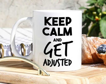 Chiropractor Coffee Mug - Chiropractors Gifts - Gift For Chiropractor - Keep Calm And Get Adjusted Mug - Chiropractic Degree Gifts