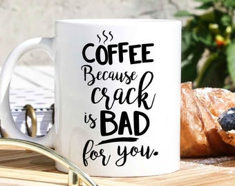 Funny Coffee Mug With Quote - Coffee Addict Gift - Coffee Lover Gift - Mugs With Quotes - Mug Coffee - Coffee Cup - Coworker Gift - Caffeine