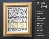 Work Hard, Play Hard - Black, White Yellow Instant Digital Download Poster - JPEG and PDF Files - Typography - Inspirational Quote
