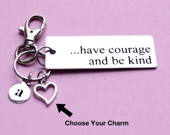 Personalized Inspirational Key Chain Have Courage And Be Kind Stainless Steel Customized with Your Charm & Initial - K615