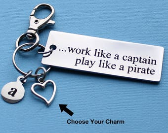 Personalized Fun Key Chain Work Like A Captain Play Like A Pirate Stainless Steel Customized with Your Charm & Initial - K839