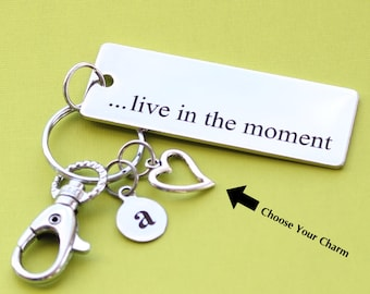 Personalized Inspirational Key Chain Live in the Moment Stainless Steel Customized with Your Charm & Initial -K269