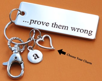 Personalized Inspirational Key Chain Prove Them Wrong Stainless Steel Customized with Your Charm & Initial -K337