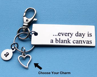 Personalized Inspirational Key Chain Every Day Is A Blank Canvas Stainless Steel Customized with Your Charm & Initial - K893