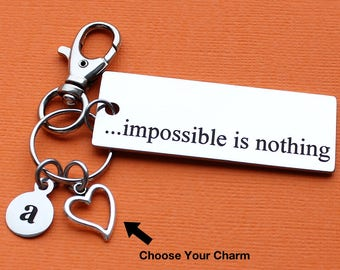 Personalized Motivational Key Chain Impossible Is Nothing Stainless Steel Customized with Your Charm & Initial - K704