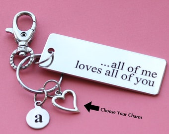 Personalized Love Key Chain All Of Me Loves All Of You Stainless Steel Customized with Your Charm & Initial -K19